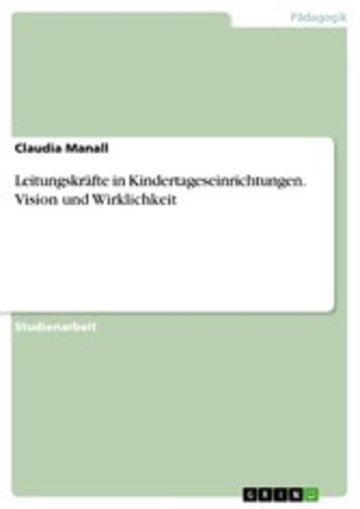 eBook Leitungskräfte in Kindertageseinrichtungen. Vision und Wirklichkeit Cover