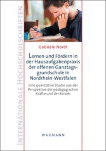 eBook Lernen und Fördern in der Hausaufgabenpraxis der offenen Ganztagsgrundschule in Nordrhein-Westfalen Cover