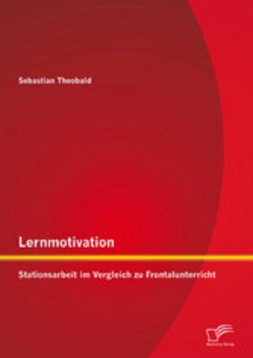 eBook Lernmotivation - Stationsarbeit im Vergleich zu Frontalunterricht Cover
