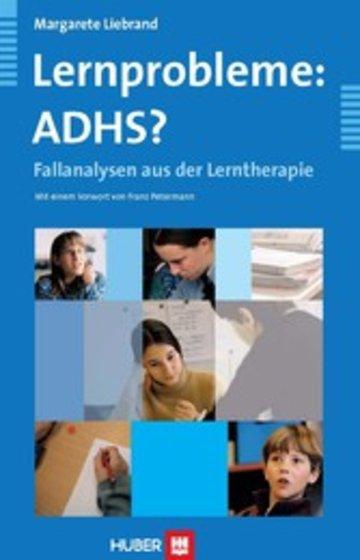 eBook Lernprobleme: ADHS? - Fallanalysen aus der Lerntherapie Cover