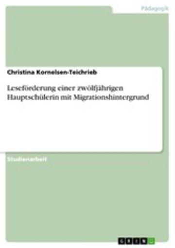 eBook Leseförderung einer zwölfjährigen Hauptschülerin mit Migrationshintergrund Cover