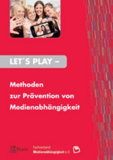 eBook Let's Play – Methoden zur Prävention von Medienabhängigkeit Cover