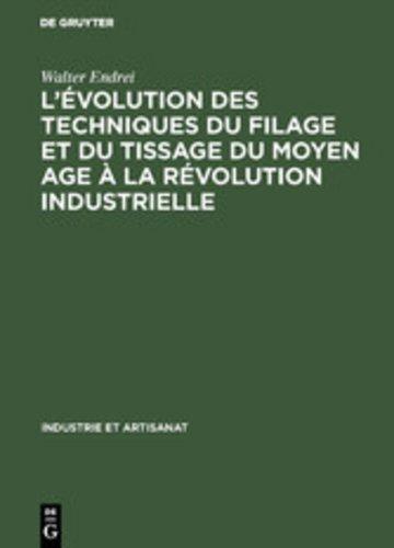 eBook L'évolution des techniques du filage et du tissage du Moyen Age à la révolution industrielle Cover