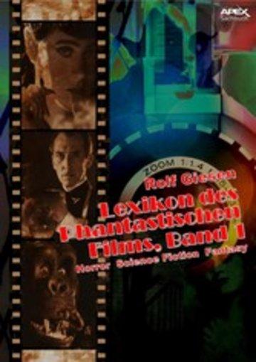 eBook LEXIKON DES PHANTASTISCHEN FILMS, BAND 1 - Horror, Science Fiction, Fantasy Cover