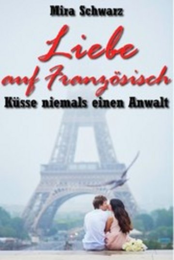 eBook Liebe auf Französisch - Küsse niemals einen Anwalt Cover