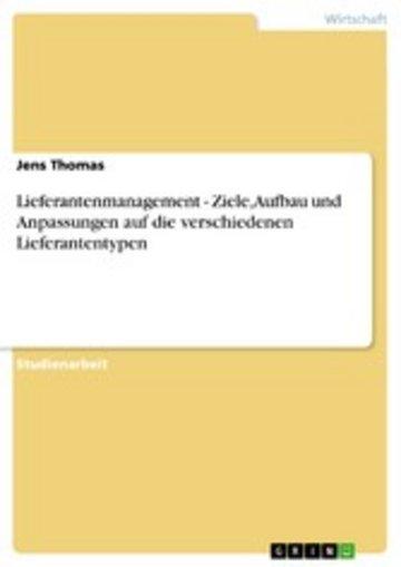 eBook Lieferantenmanagement - Ziele, Aufbau und Anpassungen auf die verschiedenen Lieferantentypen Cover