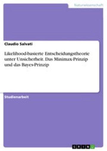 eBook Likelihood-basierte Entscheidungstheorie unter Unsicherheit. Das Minimax-Prinzip und das Bayes-Prinzip Cover