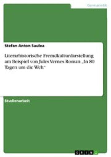 eBook Literarhistorische Fremdkulturdarstellung am Beispiel von Jules Vernes Roman 'In 80 Tagen um die Welt' Cover