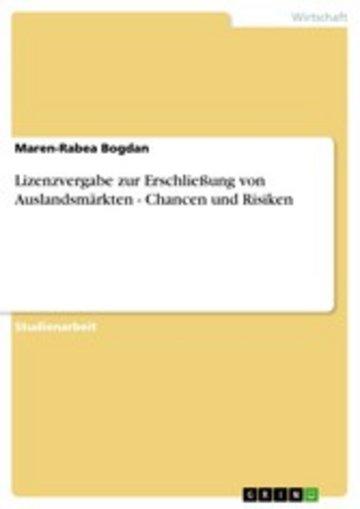 eBook Lizenzvergabe zur Erschließung von Auslandsmärkten - Chancen und Risiken Cover