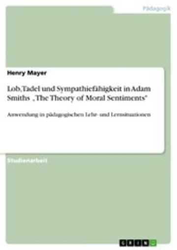 eBook Lob, Tadel und Sympathiefähigkeit in Adam Smiths 'The Theory of Moral Sentiments' Cover