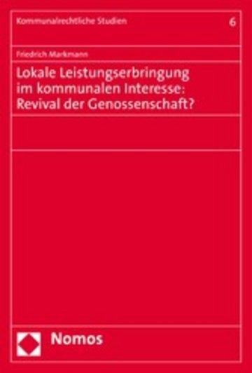 eBook Lokale Leistungserbringung im kommunalen Interesse: Revival der Genossenschaft? Cover