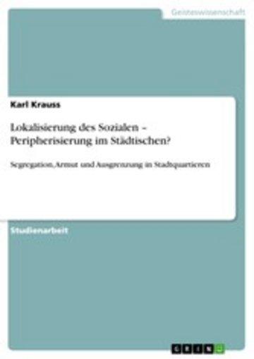 eBook Lokalisierung des Sozialen - Peripherisierung im Städtischen? Cover