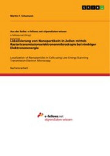 eBook Lokalisierung von Nanopartikeln in Zellen mittels Rastertransmissionselektronenmikroskopie bei niedriger Elektronenenergie Cover