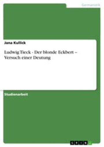 eBook Ludwig Tieck - Der blonde Eckbert -- Versuch einer Deutung Cover
