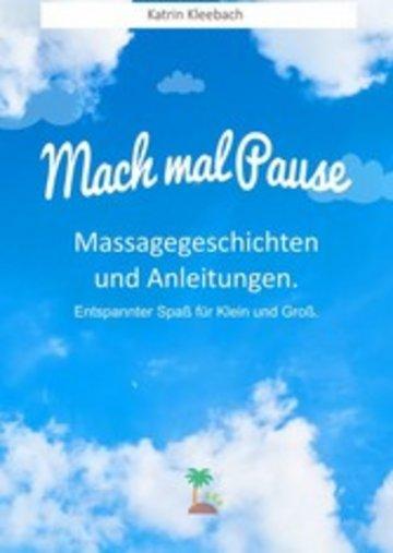eBook Mach mal Pause - Massagegeschichten und Anleitungen. Entspannter Spaß für Klein und Groß Cover