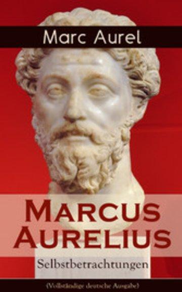 eBook Marcus Aurelius: Selbstbetrachtungen (Vollständige deutsche Ausgabe) Cover