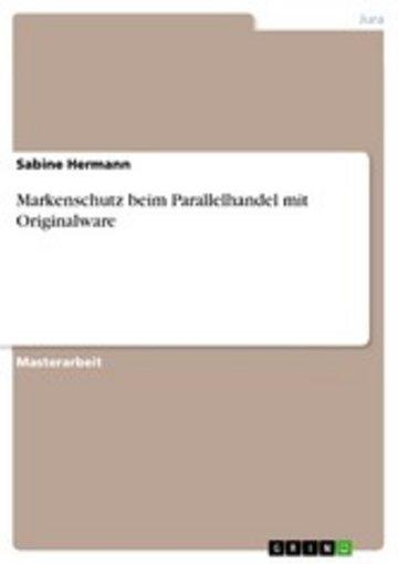 eBook Markenschutz beim Parallelhandel mit Originalware Cover