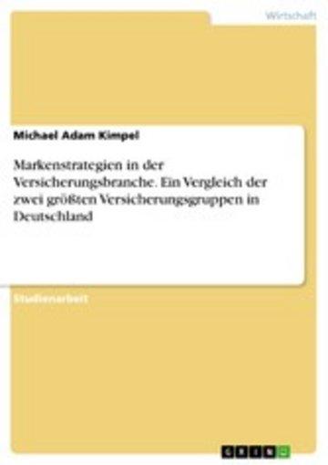 eBook Markenstrategien in der Versicherungsbranche. Ein Vergleich der zwei größten Versicherungsgruppen in Deutschland Cover