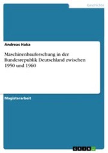 eBook Maschinenbauforschung in der Bundesrepublik Deutschland zwischen 1950 und 1960 Cover
