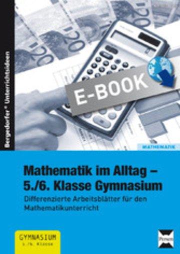 Mathematik im Alltag - 5./6. Klasse Gymnasium - Differenzierte ...