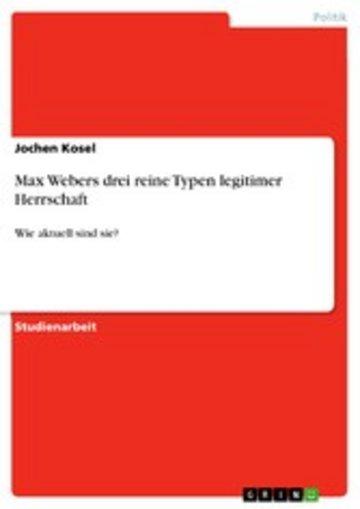 eBook Max Webers drei reine Typen legitimer Herrschaft Cover