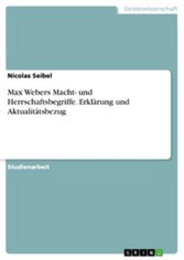 eBook Max Webers Macht- und Herrschaftsbegriffe. Erklärung und Aktualitätsbezug Cover