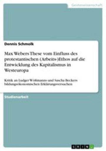 eBook Max Webers These vom Einfluss des protestantischen (Arbeits-)Ethos auf die Entwicklung des Kapitalismus in Westeuropa Cover
