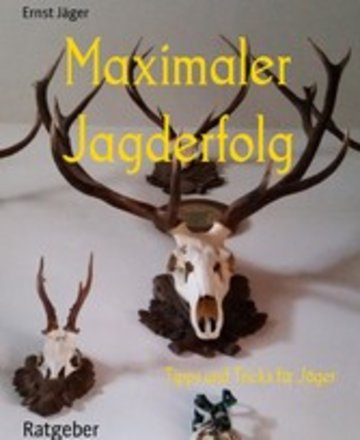 eBook Maximaler Jagderfolg Cover