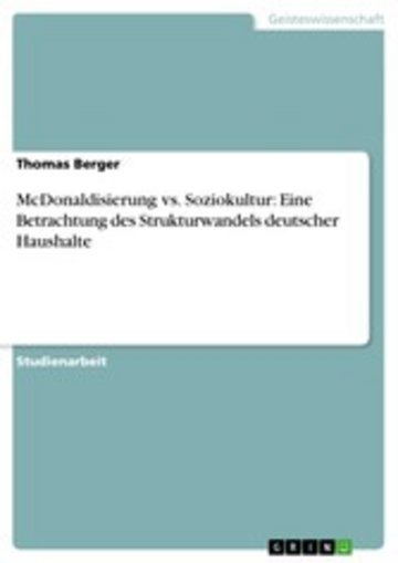 eBook McDonaldisierung vs. Soziokultur: Eine Betrachtung des Strukturwandels deutscher Haushalte Cover