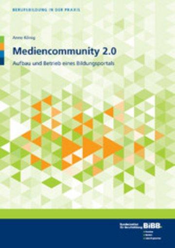 eBook Mediencommunity 2.0 Aufbau und Betrieb eines Bildungsportals Cover