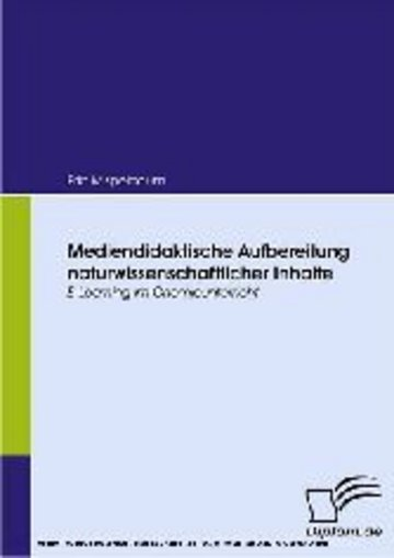 eBook Mediendidaktische Aufbereitung naturwissenschaftlicher Inhalte. E-Learning im Chemieunterricht Cover