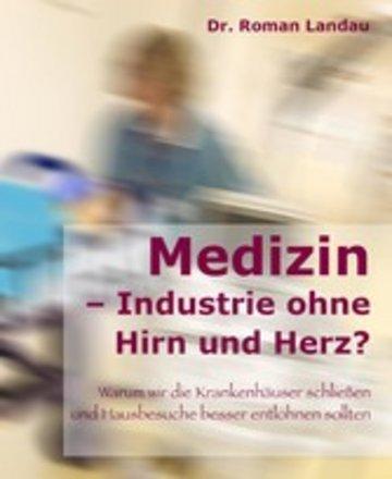 eBook Medizin - Ansichten einer Industrie ohne Hirn und Herz Cover