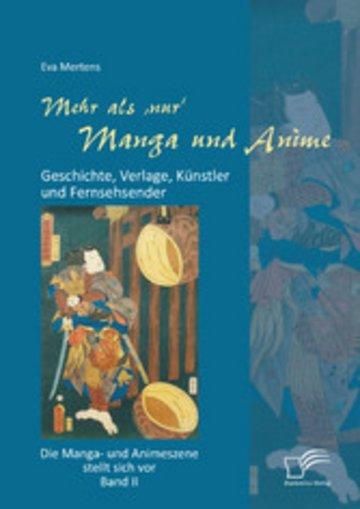 eBook Mehr als 'nur' Manga und Anime: Geschichte, Verlage, Künstler und Fernsehsender. Die Manga- und Animeszene stellt sich vor - Band II Cover