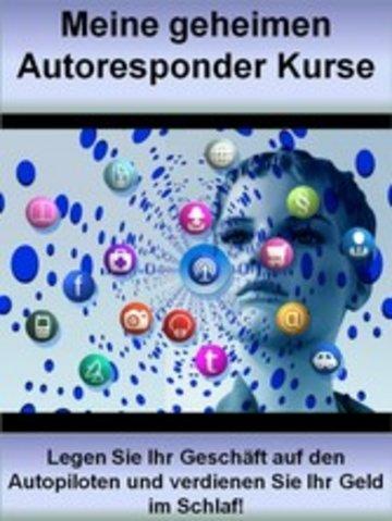eBook Meine geheimen Autoresponder Kurse Cover