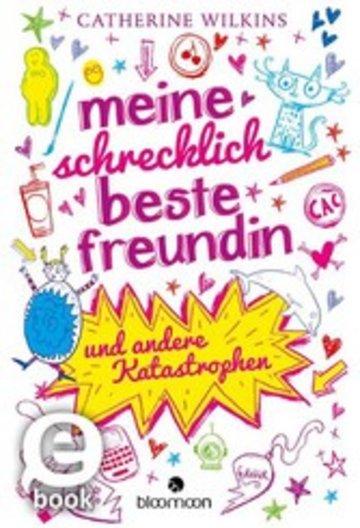 eBook Meine schrecklich beste Freundin und andere Katastrophen Cover