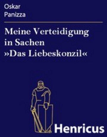 eBook Meine Verteidigung in Sachen »Das Liebeskonzil« Cover