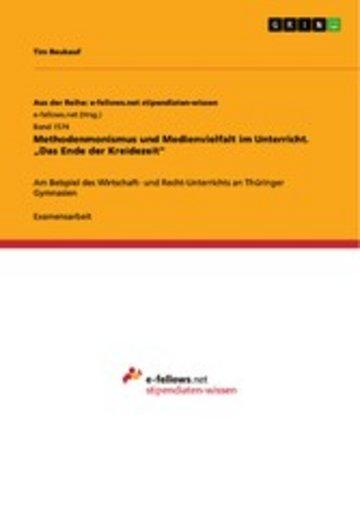 eBook Methodenmonismus und Medienvielfalt im Unterricht. 'Das Ende der Kreidezeit' Cover