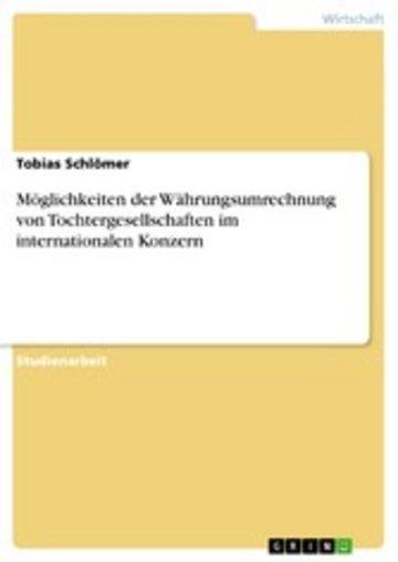 eBook Möglichkeiten der Währungsumrechnung von Tochtergesellschaften im internationalen Konzern Cover