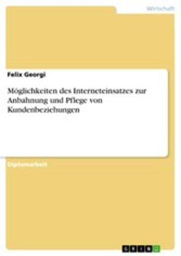 eBook Möglichkeiten des Interneteinsatzes zur Anbahnung und Pflege von Kundenbeziehungen Cover