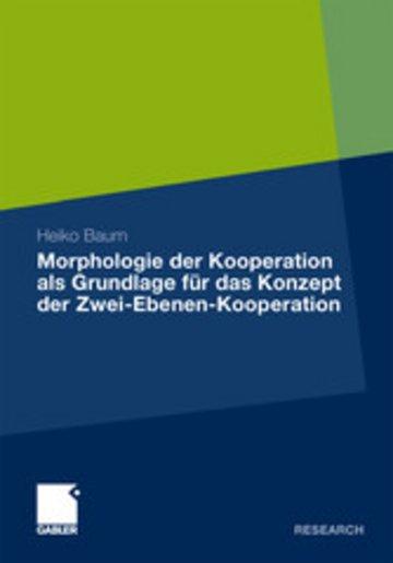 eBook Morphologie der Kooperation als Grundlage für das Konzept der Zwei-Ebenen-Kooperation Cover
