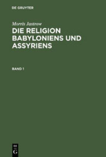 eBook Morris Jastrow: Die Religion Babyloniens und Assyriens. Band 1 Cover