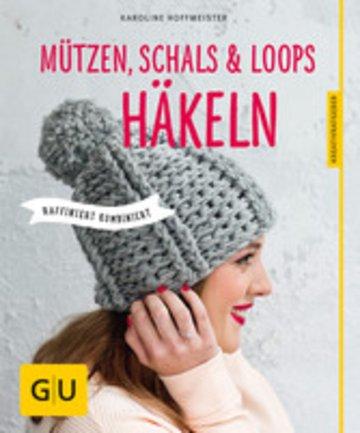 Ebook Mützen Schals Und Loops Häkeln
