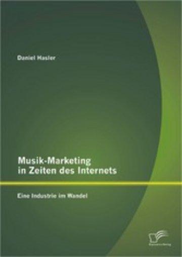eBook Musik-Marketing in Zeiten des Internets: Eine Industrie im Wandel Cover