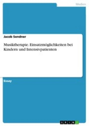 eBook Musiktherapie. Einsatzmöglichkeiten bei Kindern und Intensivpatienten Cover
