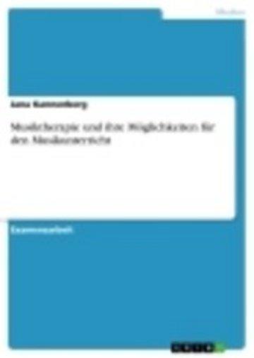 eBook Musiktherapie und ihre Möglichkeiten für den Musikunterricht Cover