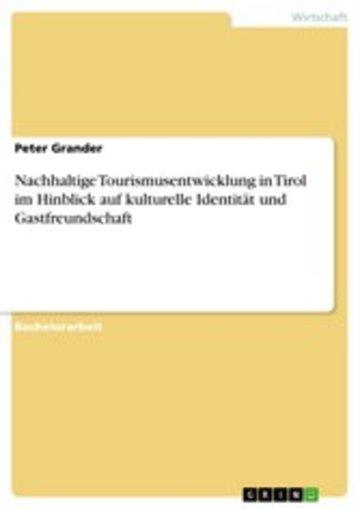 eBook Nachhaltige Tourismusentwicklung in Tirol im Hinblick auf kulturelle Identität und Gastfreundschaft Cover