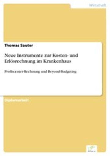 eBook Neue Instrumente zur Kosten- und Erlösrechnung im Krankenhaus Cover