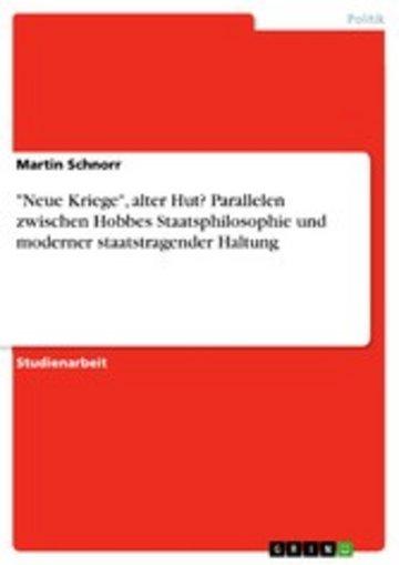 eBook 'Neue Kriege', alter Hut? Parallelen zwischen Hobbes Staatsphilosophie und moderner staatstragender Haltung Cover