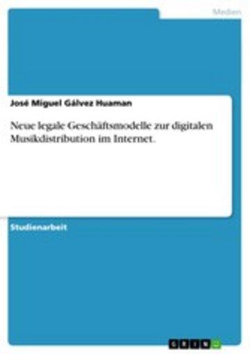 eBook Neue legale Geschäftsmodelle zur digitalen Musikdistribution im Internet. Cover
