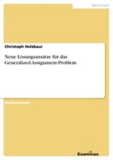 eBook Neue Lösungsansätze für das Generalized-Assignment-Problem Cover